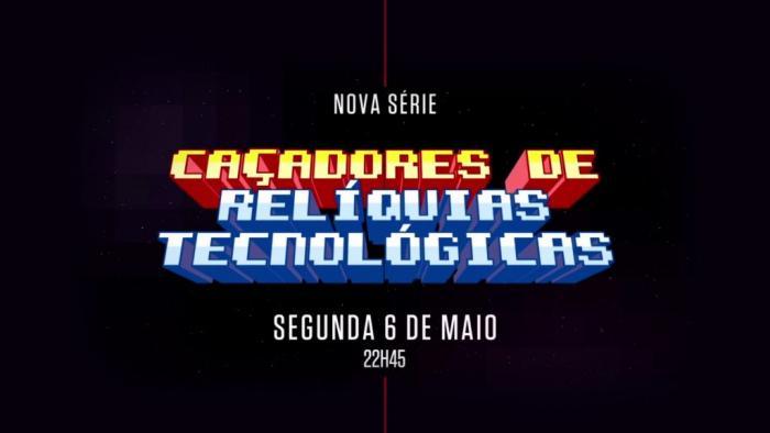 Caçadores de Relíquias Tecnológicas: nostalgia tech na nova série do History - 1