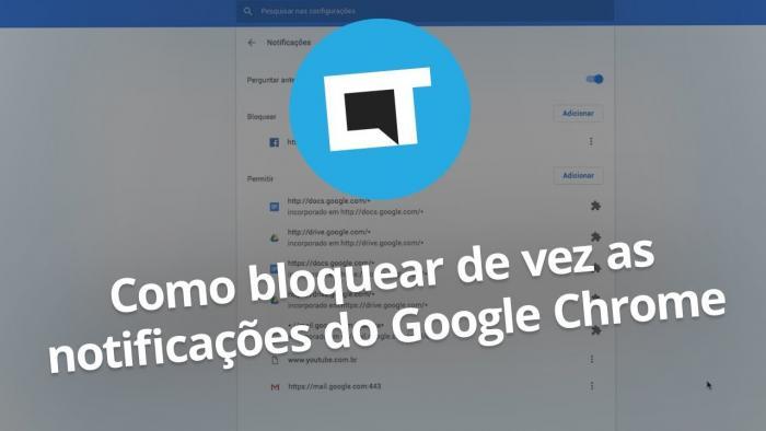 Como bloquear TODAS as notificações do Google Chrome - 1