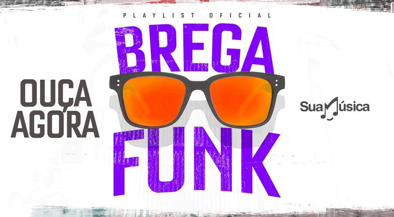 'Brega Funk'. Ouça a nova playlist do Sua Música! - 3