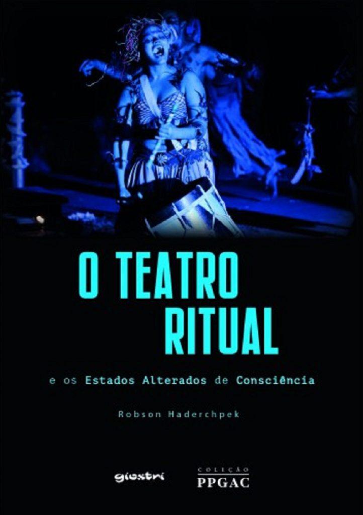 O Teatro Ritual e os Estados Alterados de Consciência